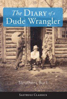 The Diary of a Dude Wrangler